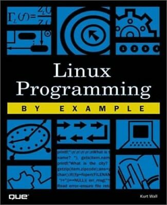 Linux Programming by Example by Wall, Kurt Paperback Book The Cheap Fast Free