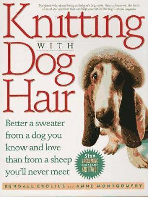 Knitting With Dog Hair: Better A Sweater From A Dog You Know and Love Than From