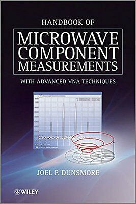 Handbook of Microwave Component Measurements: with Advanced VNA Techniques NEW