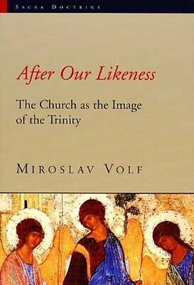 After Our Likeness: The Church as the Image of the Trinity by Miroslav Volf Pape