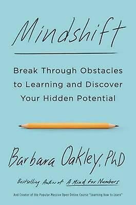Mindshift: Break Through Obstacles to Learning and Discover Your Hidden Potentia