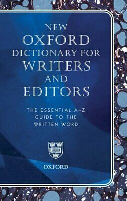 New Oxford Dictionary for Writers and Editors: The Essential A-Z Gui... Hardback