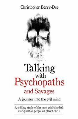 Talking with Psychopaths: A Journey  by Christopher Berry-Dee New Paperback Book
