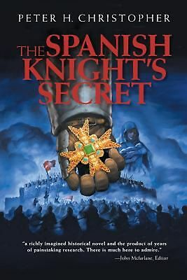 The Spanish Knight's Secret by Peter H. Christopher (English) Paperback Book Fre