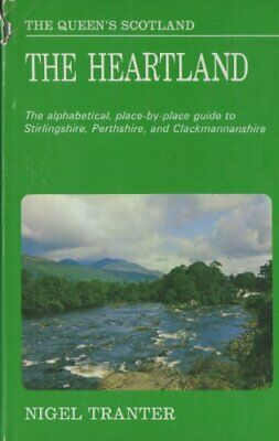 Heartland of Scotland: Clackmannanshire, Perthshir... by Tranter, Nigel Hardback