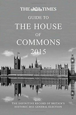 The Times Guide to the House of Commons 2015 (Times Guides), The Times Book The
