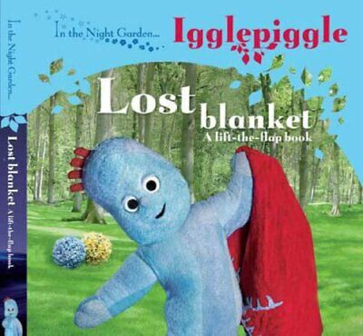 In The Night Garden....Igglepiggle: The Lost Blanket (A lift-..., BBC Board book