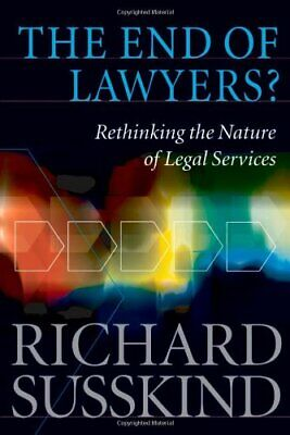 The End of Lawyers? Rethinking the Nature of Leg... by Richard Susskind Hardback