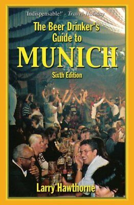 The Beer Drinker's Guide to Munich, Hawthorne, Larry Paperback Book The Cheap