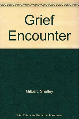 Grief Encounter, Gilbert, Shelley Spiral bound Book The Cheap Fast Free Post