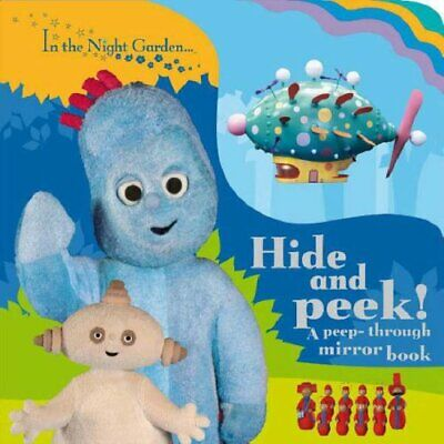 In The Night Garden: Hide and Peek!: A Peep-through Mirror ... by BBC Board book