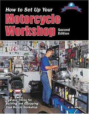 How to Set Up Your Motorcycle Workshop: Tips an... by Masi, Charles G. Paperback