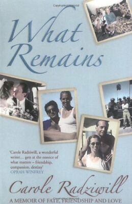 What Remains: A Memoir of Fate, Friendship and Love, Radziwill, Carole Paperback