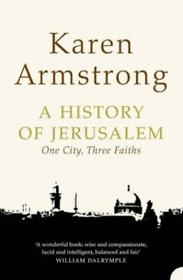 A History of Jerusalem: One City, Three Faiths, Armstrong, Karen Paperback Book