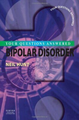 Bipolar Disorder: Your Questions Answered, 1e by Hunt MD, Neil Paperback Book