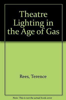 Theatre Lighting in the Age of Gas, Society for Theatre Research Hardback Book