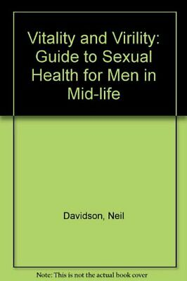 Vitality and Virility: Guide to Sexual Health for... by Davidson, Neil Paperback