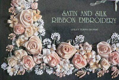 Satin and Silk Ribbon Embroidery, Turpin-Delport, Lesley Paperback Book The