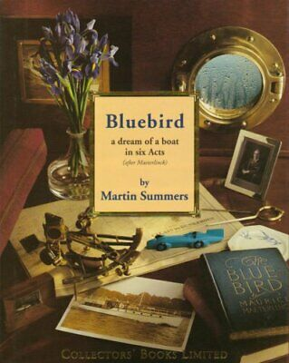 Bluebird: a dream of a boat in six Acts (after Maete..., Martin Summers Hardback