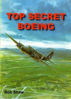 Top Secret Boeing, Bob Shaw Book The Cheap Fast Free Post