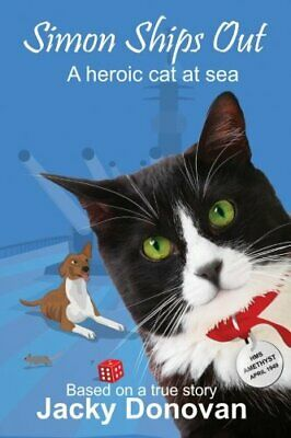 Simon Ships Out. A heroic cat at sea: How one brave, stray ca..., Donovan, Jacky