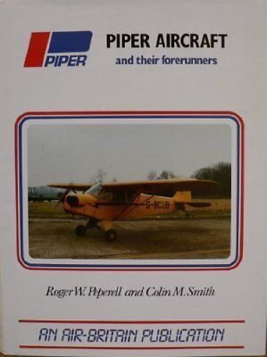 Piper Aircraft and Their Forerunners, Smith, Colin M. Hardback Book The Cheap