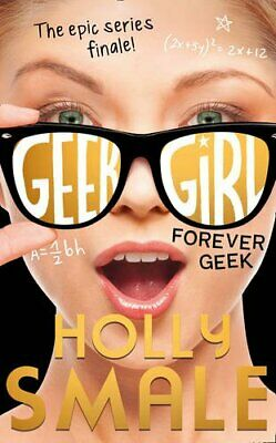 Forever Geek (Geek Girl, Book 6) by Smale, Holly Book The Cheap Fast Free Post
