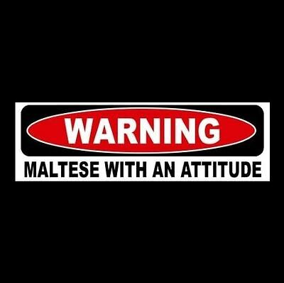"""""""WARNING: MALTESE WITH AN ATTITUDE"""" decal BUMPER STICKER breed dog puppy cute"""