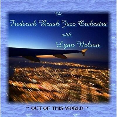 The Frederick Brush Jazz Orchestra - Out of This World [New CD] Professionally D