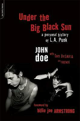 Under the Big Black Sun: A Personal History of L.A. Punk by Tom Desavia Paperbac