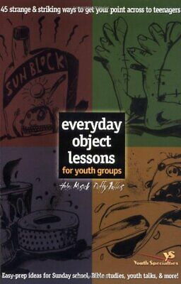 Everyday Object Lessons for Youth Groups: 45 Stra... by Robbins, Duffy Paperback