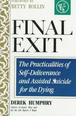 Final Exit: Practicalities of Self-deliverance and A..., Humphry, Derek Hardback