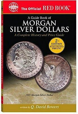 A Guide Book of Morgan Silver Dollars : A Complete History and Price Guide