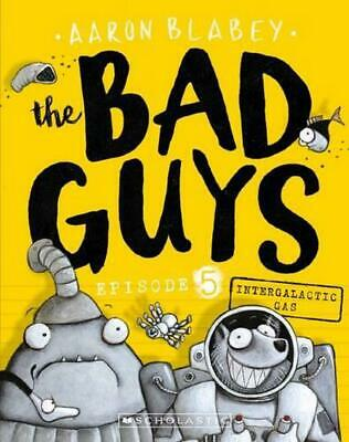 The Bad Guys Episode 5: Intergalactic Gas by Aaron Blabey Paperback Book