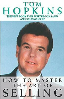 How to Master the Art of Selling by Tom Hopkins 0586058966