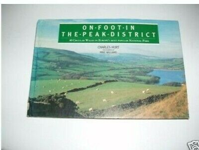 On Foot in the Peak District: 40 Circular Walks in ... by Hurt, Charlie Hardback