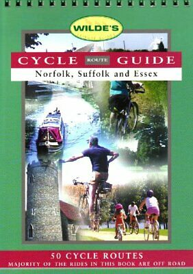 Cycle Route Guide: Norfolk, Suffolk and ... by Wilde, Gillian Rowan Spiral bound