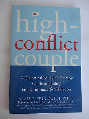 The High-Conflict Couple : A Dialectical Behavior Therapy Guide to Finding Peace