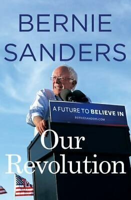 Our Revolution : A Future to Believe In by Bernie Sanders