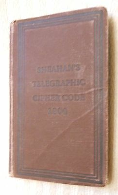 Sheahan's Telegraphic Cipher Code 1904, book