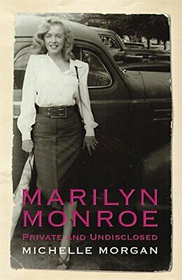 Marilyn Monroe: Private and Undisclosed by Morgan, Michelle Hardback Book The