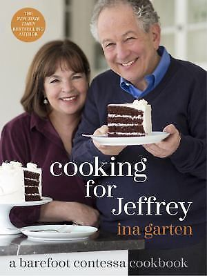 Cooking for Jeffrey : A Barefoot Contessa Cookbook by Ina Garten (2016,...