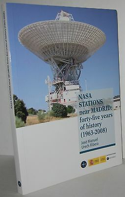 NASA Stations Near Madrid Forty-five Years of History (1963-2008) BRAND NEW BOOK