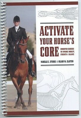 Activate Your Horse's Core -- Excercises In Book & Dvd By Hilary Clayton