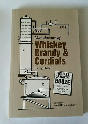 Manufacture of Whiskey Brandy & Cordials Irving Hirsch Paperback
