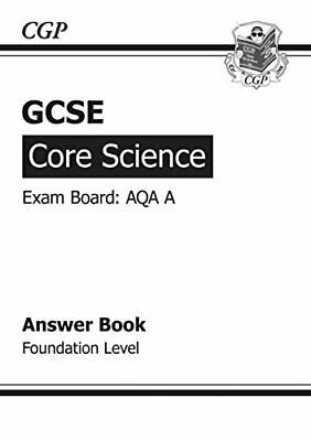 GCSE Core Science AQA A Answers (for Workbook) - Found... by CGP Books Paperback