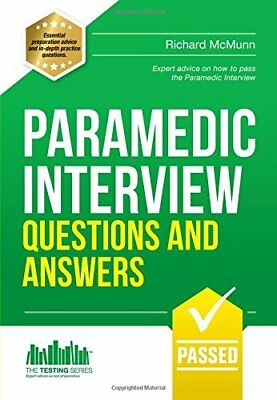 Paramedic Interview Questions and Answers: Expert advice o... by Mcmunn, Richard