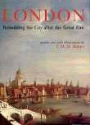 London: Rebuilding the City after the Great Fire by Baker, T M M Hardback Book