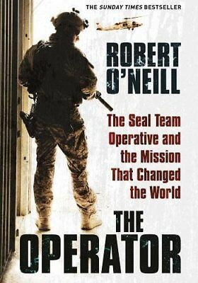 The Operator: The Seal Team Operative And Th by Robert O'Neill New Hardback Book