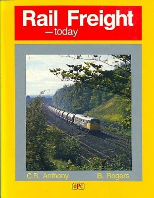 Rail Freight -Today by Anthony, C.R. Hardback Book The Cheap Fast Free Post